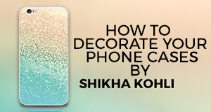 Diy How To Decorate Your Phone Case Bookmyshow